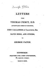 Letters from Thomas Percy: D.D., Afterwards Bishop of Dromore, John Callander of Craigforth, Esq., David Herd, and Others, to George Paton