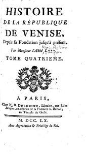 Histoire de la république de Venise: depuis sa fondation jusqu'à présent