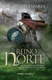 El Reino del Norte: Una intriga de ambición, amor y muerte en la Asturias del siglo IX