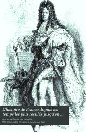 L'histoire de France depuis les temps les plus reculés jusqu'en 1789: racontée à mes petits-enfants, Volume4