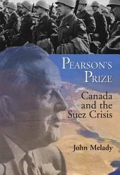 Pearson's Prize: Canada and the Suez Crisis