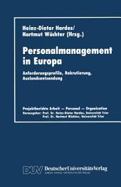 Personalmanagement in Europa: Anforderungsprofile, Rekrutierung, Auslandsentsendung