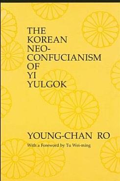 The Korean Neo Confucianism of Yi Yulgok PDF