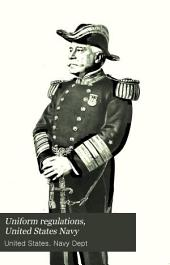 Uniform Regulations, United States Navy: Together with Uniform Regulations Common to Both Navy and Marine Corps