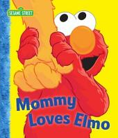 Mommy Loves Elmo (Sesame Street)