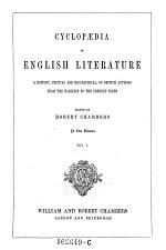 Cyclopaedia of English Literature; a History, Critical and Biographical, of British Authors from the Earliest to the Present Times