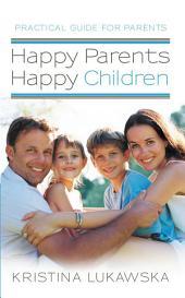Happy Parents—Happy Children: Practical Guide for Parents