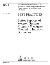 Best practices better support of weapon system program managers needed to improve outcomes : report to the Subcommittee on Readiness and Management Support, Committee on Armed Services, U.S. Senate.