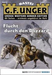G. F. Unger Sonder-Edition - Folge 004: Flucht durch den Blizzard