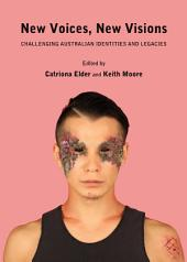New Voices, New Visions: Challenging Australian Identities and Legacies