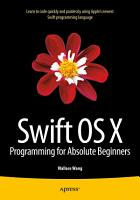 Swift OS X Programming for Absolute Beginners PDF