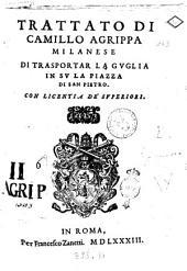 Trattato di Camillo Agrippa Milanese di trasportar la guglia in su la piazza di San Pietro