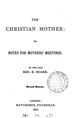 The Christian mother  or  Notes for mothers  meetings