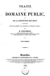 Traité du domaine public, ou de la distinction des biens considérés principalement par rapport au domaine public: Volume1