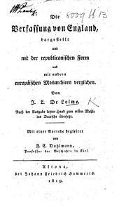 Die Staatsverfassung von England, oder Nachricht von der englischen Regierung, worinn sie mit der republikanischen Form und gelegentlich mit den andern Monarchien in Europa verglichen wird. ... Aus dem Englischen übersetzt