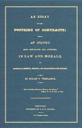 An Essay on the Doctrine of Contracts: Being an Inquiry how Contracts are Affected in Law and Morals by Concealment, Error, Or Inadequate Price