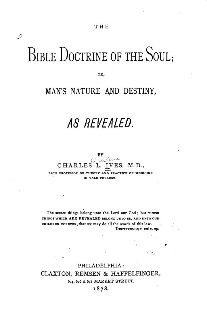 The Bible Doctrine of the Soul, Or, Man's Nature and Destiny as Revealed