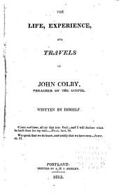 The life, experience, and travels of John Colby, preacher of the gospel
