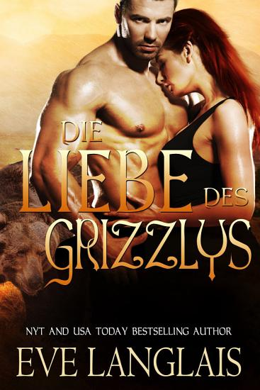 Die Liebe des Grizzlys PDF