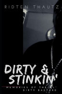 Dirty and Stinkin':