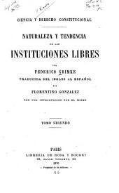 Ciencia y derecho constitucional: Naturaleza y tendencia de las instituciones libres