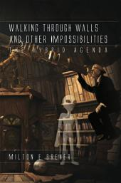 Walking Through Walls and Other Impossibilities: The Hybrid Agenda