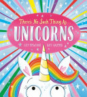 There's No Such Thing As Unicorns