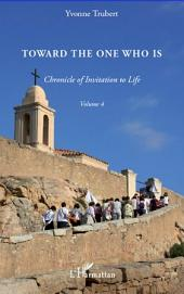 Toward the one who is: Chronicle of invitation to life -, Volume4