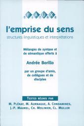 L'emprise du sens: structures linguistiques et interprétations : mélanges de syntaxe et de sémantique offerts à Andrée Borillo par un groupe d'amis, de collègues et de disciples