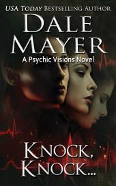 Knock Knock (Mystery, Thriller, Romantic Suspense): A Psychic Visions Novel