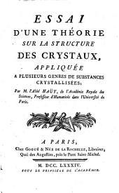 Essai d'une théorie sur la structure des crystaux: appliquée à plusieurs genres de substances crystallisées
