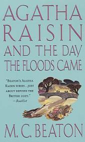 Agatha Raisin and the Day the Floods Came: An Agatha Raisin Mystery