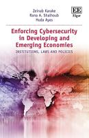 Enforcing Cybersecurity in Developing and Emerging Economies PDF