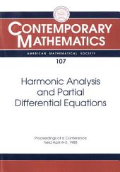 Harmonic Analysis and Partial Differential Equations: Proceedings of a Conference Held April 4-5, 1988