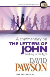A Commentary on the Letters of John: Walking in the Light