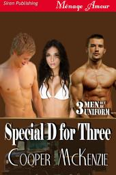 Special D for Three [Men Out of Uniform 3]