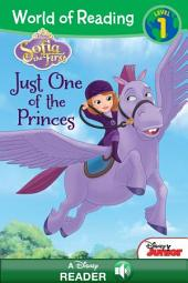 Sofia the First: Just One of the Princes: A Disney Reader with Audio (Level 1)
