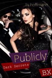 Publicly - Dark Secrets: Erotik-Thriller