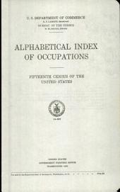 Alphabetical index of occupations: Fifteenth census of the United States