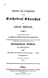 History and Antiquities of the Cathedral Churches of Great Britain: St. Asaph. Bangor. Bath. Bristol. Canterbury. Carlisle