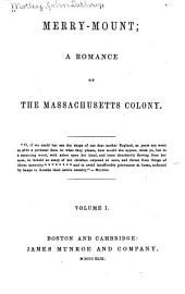 Merry Mount: A Romance of the Massachusetts Colony, Volume 1