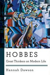Hobbes: Great Thinkers on Modern Life