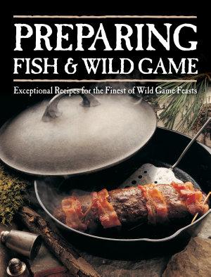 Preparing Fish   Wild Game