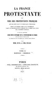 La France protestante ou vies des protestants français qui se sont fait un nom dans l'histoire: depuis les premiers temps de la réformation jusqu'à la reconnaissance du principe de la liberté des cultes par l'Assemblée Nationale blée Nationale. Basnage - Brodeau, Volume2