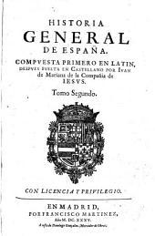 Historia General De España. Compvesta, Emendada, Y Añadida: Volumen 2