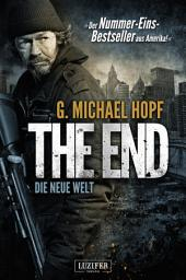 THE END - internationaler Bestseller: Endzeit, Thriller, Dystopie, Apokalypse, Horror, Suspense, Crime, Action, Abenteuer