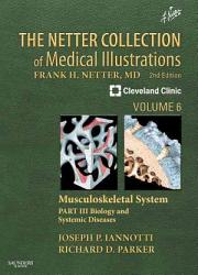 The Netter Collection of Medical Illustrations  Musculoskeletal System  Volume 6  Part III   Biology and Systemic Diseases2 PDF