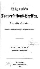 Wigand's Conversations-Lexikon: für alle Stände : von einer Gesellschaft deutscher Gelehrter bearbeitet. Ferdinand - Gribojedow, Band 5