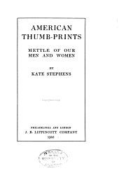 American Thumb-prints: Mettle of Our Men and Women