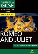 Romeo and Juliet AQA Practice Tests: York Notes for GCSE (9-